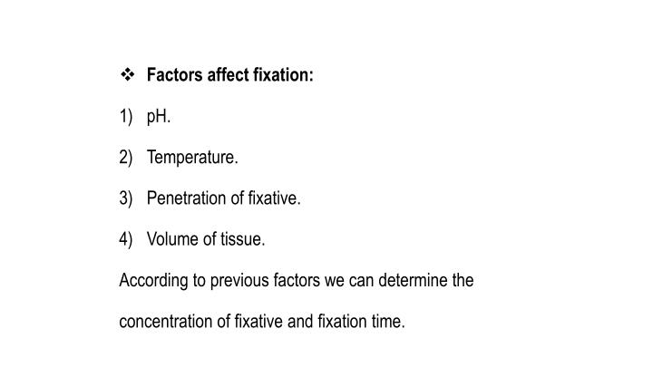 Factors affect fixation: