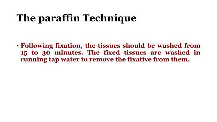 The paraffin Technique