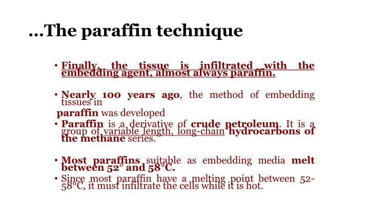 …The paraffin technique