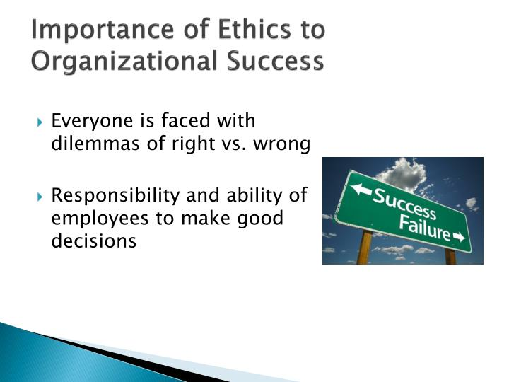 importance of ethics to business organisations Ethics and nonprofits   peers display a commitment to ethics, and the organization integrates its values in day-to-day decision making in organizations with strong ethical cultures,  (or culture matters more than codes), journal of business ethics, 45(3), 2003: 243, 252.