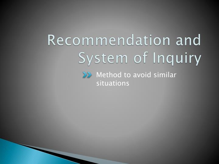 Recommendation and System of Inquiry