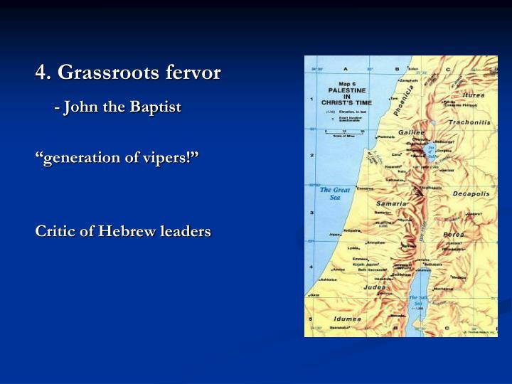 4. Grassroots fervor