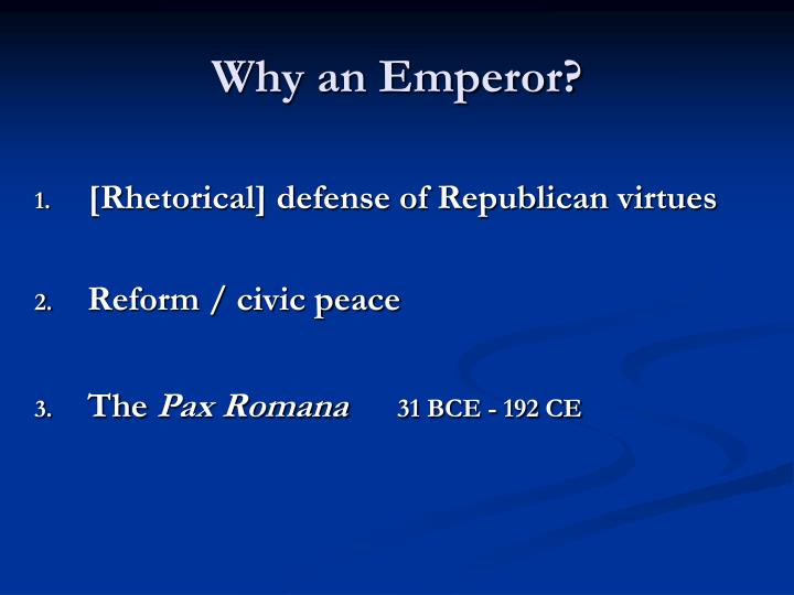 Why an Emperor?