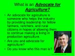 what is an advocate for agriculture