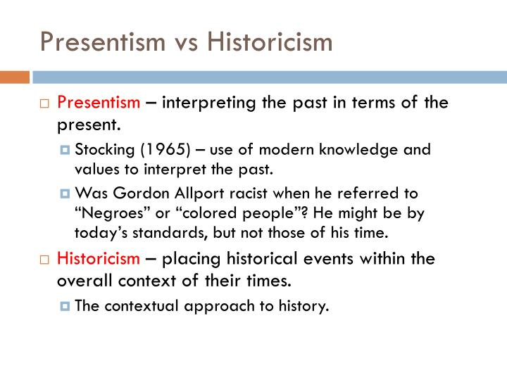 Presentism vs Historicism