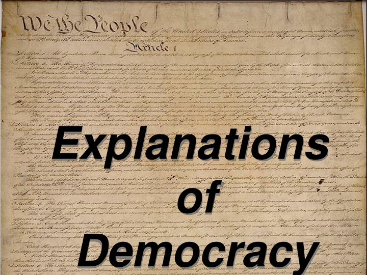 Explanations of Democracy