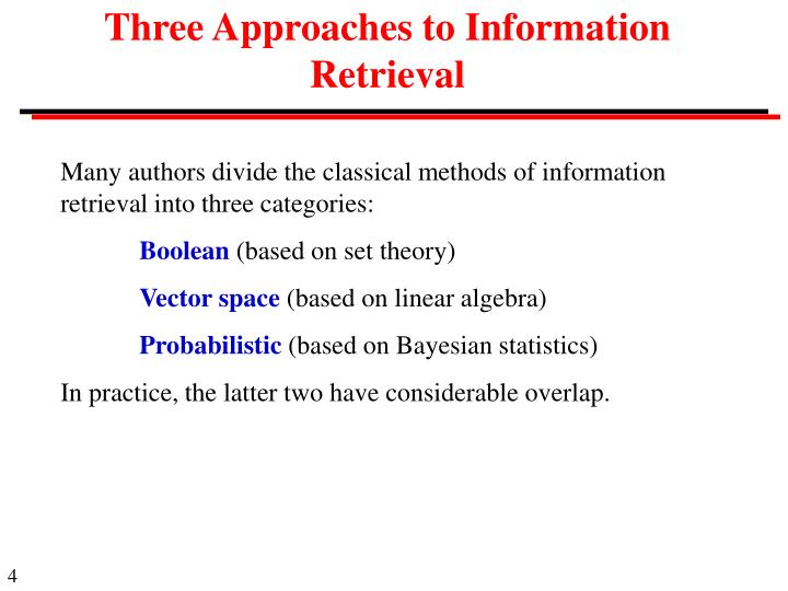 Three Approaches to Information Retrieval