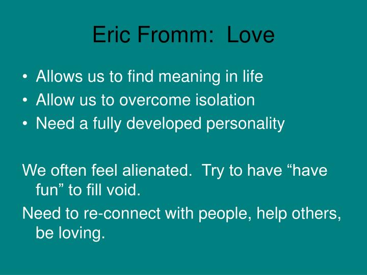 Eric Fromm:  Love