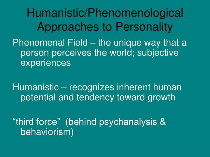 Humanistic phenomenological approaches to personality