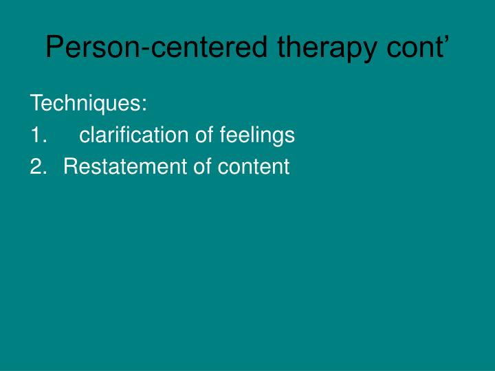 Person-centered therapy cont'