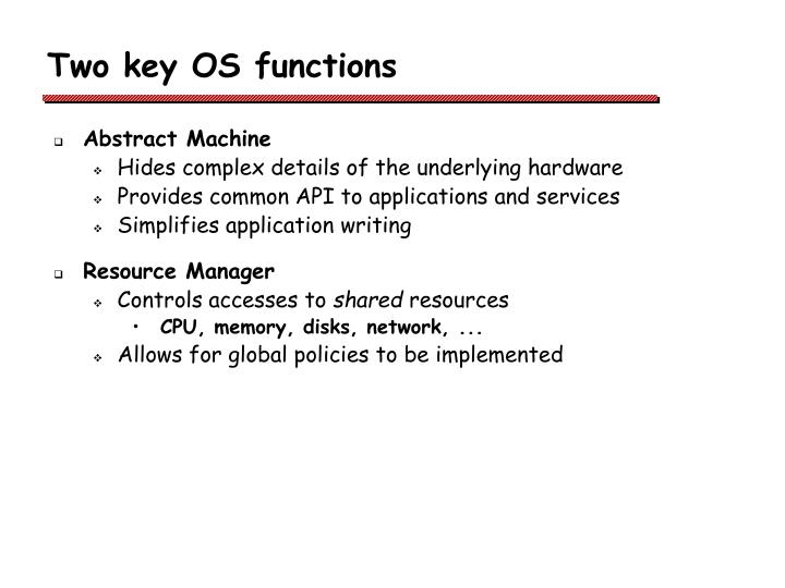 Two key OS functions