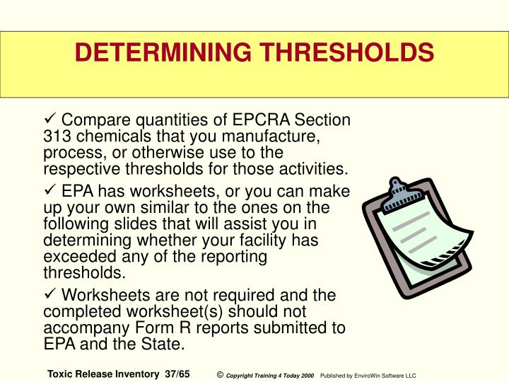 Compare quantities of EPCRA Section 313 chemicals that you manufacture, process, or otherwise use to the respective thresholds for those activities.