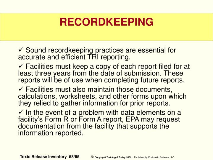 Sound recordkeeping practices are essential for accurate and efficient TRI reporting.