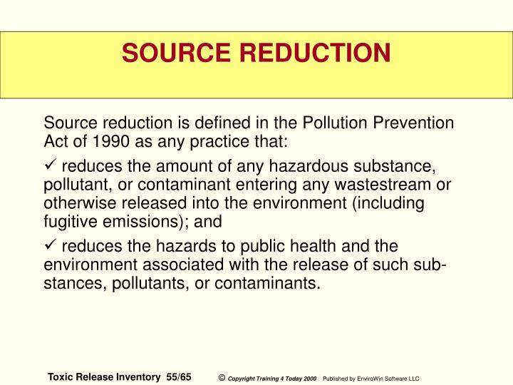 Source reduction is defined in the Pollution Prevention Act of 1990 as any practice that: