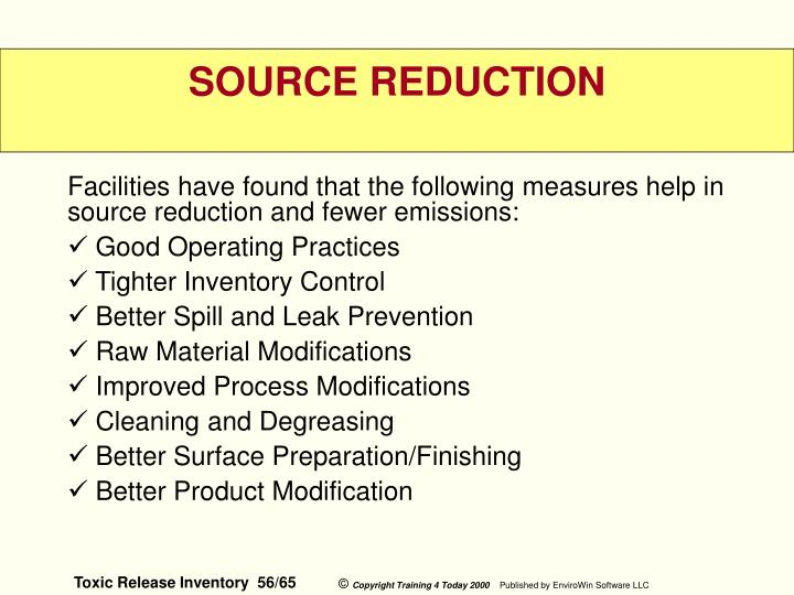 Facilities have found that the following measures help in source reduction and fewer emissions: