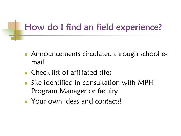 How do I find an field experience?