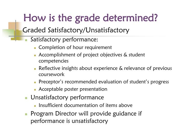 How is the grade determined?