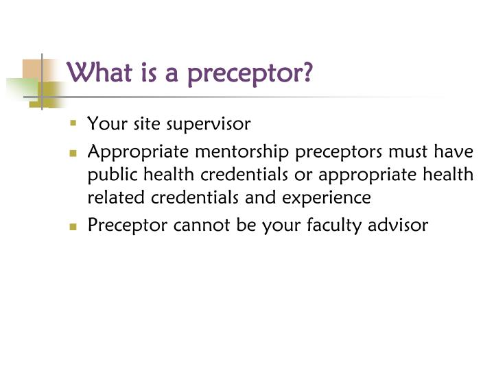 What is a preceptor?