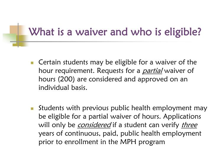 What is a waiver and who is eligible?