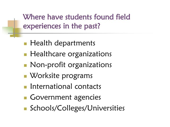 Where have students found field experiences in the past?
