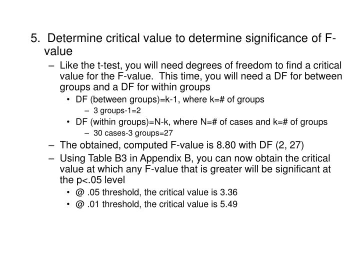 5.  Determine critical value to determine significance of F-value