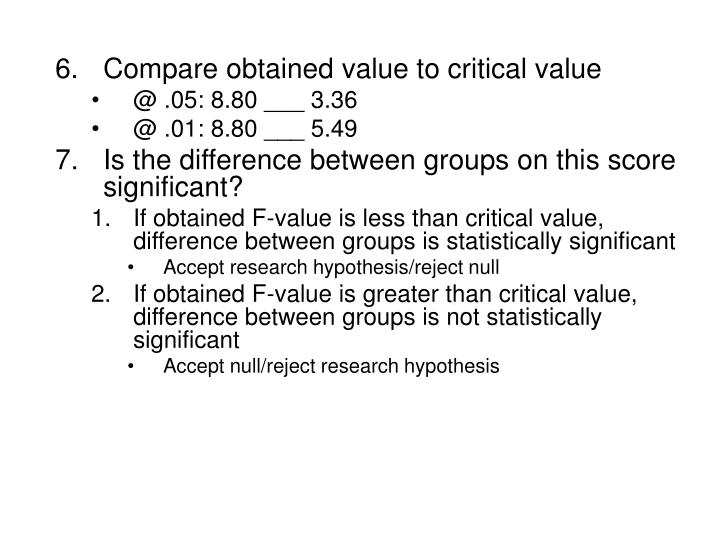 Compare obtained value to critical value