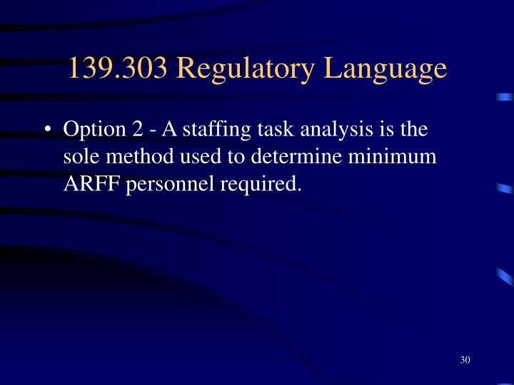 139.303 Regulatory Language