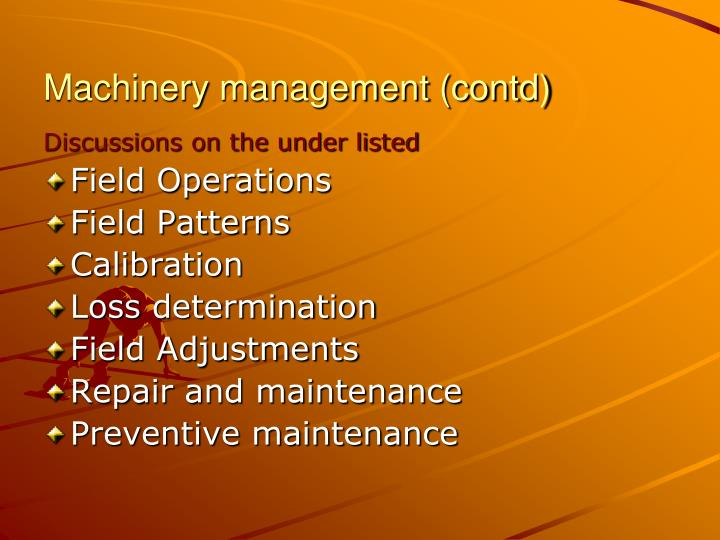 Machinery management (contd)