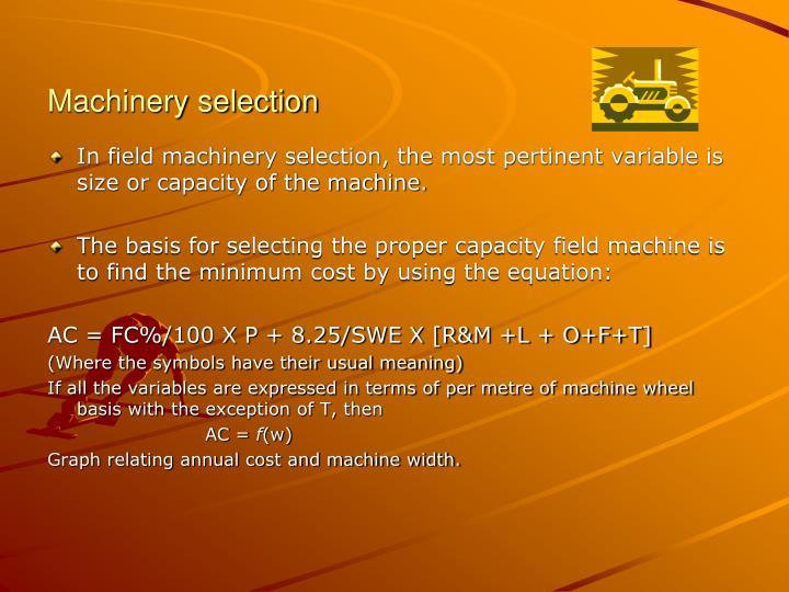 Machinery selection