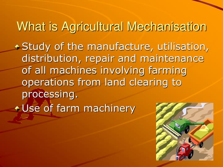 What is agricultural mechanisation