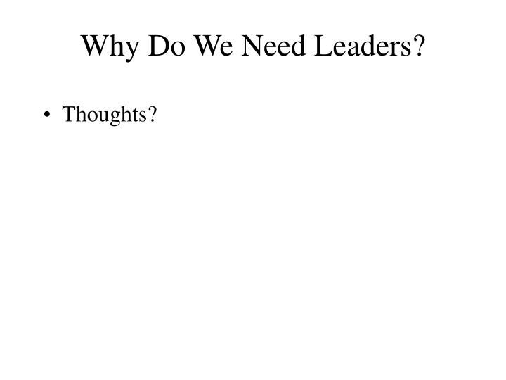 Why Do We Need Leaders?