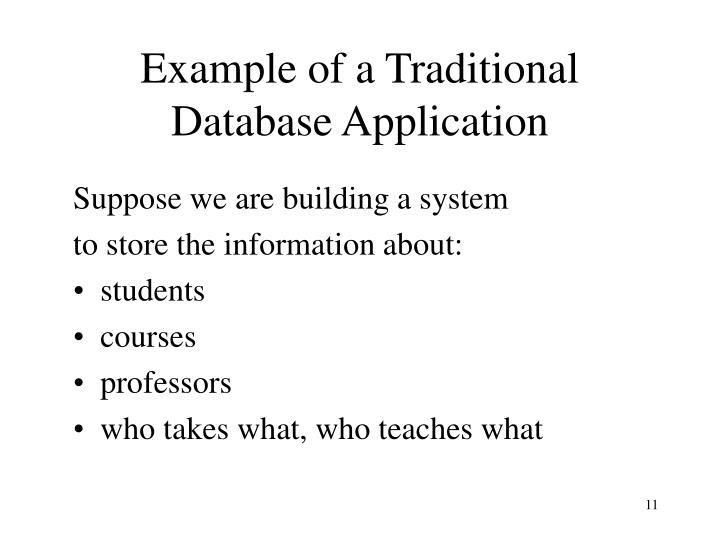Example of a Traditional Database Application