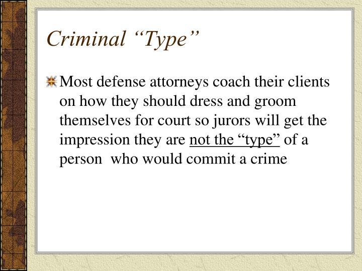 """Criminal """"Type"""""""