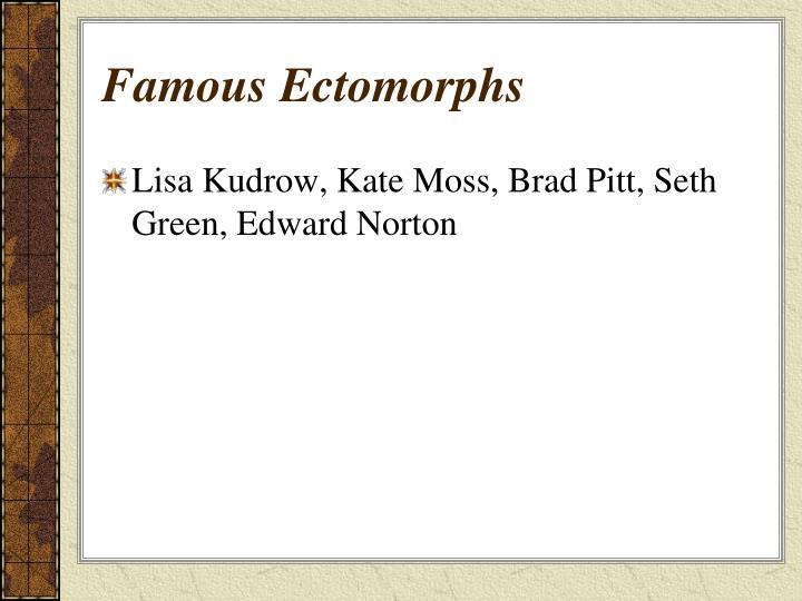 Famous Ectomorphs