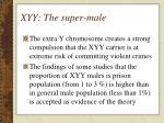 xyy the super male
