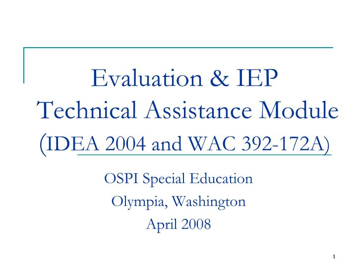 Evaluation iep technical assistance module idea 2004 and wac 392 172a