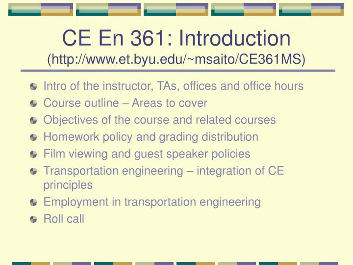 Ce en 361 introduction http www et byu edu msaito ce361ms