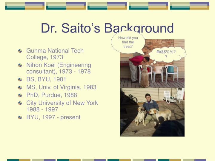 Dr saito s background