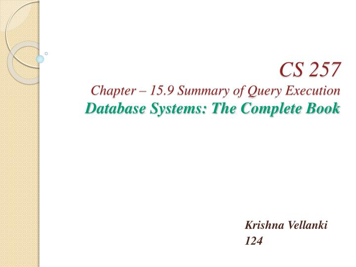 Cs 257 chapter 15 9 summary of query execution database systems the complete book
