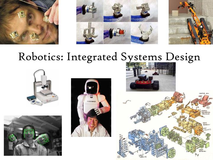Robotics integrated systems design