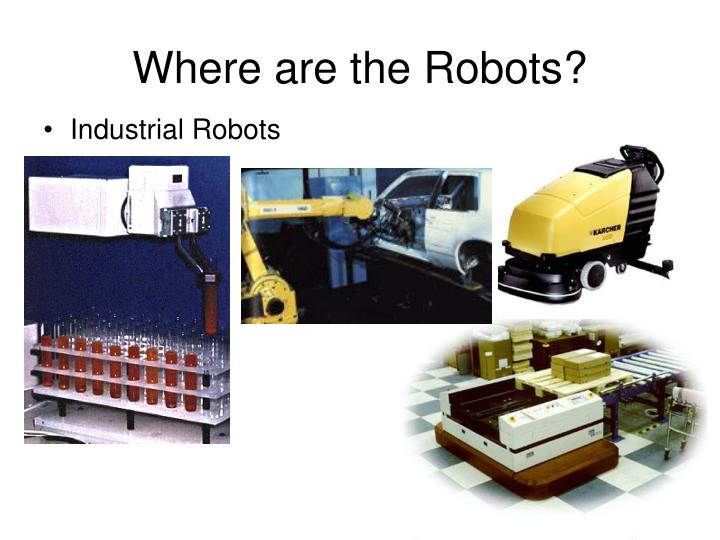 Where are the robots