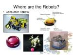 where are the robots4
