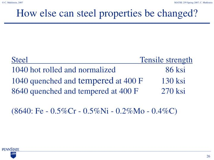 How else can steel properties be changed?