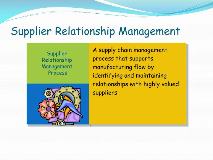 A supply chain management process that supports manufacturing flow by identifying and maintaining relationships with highly valued suppliers