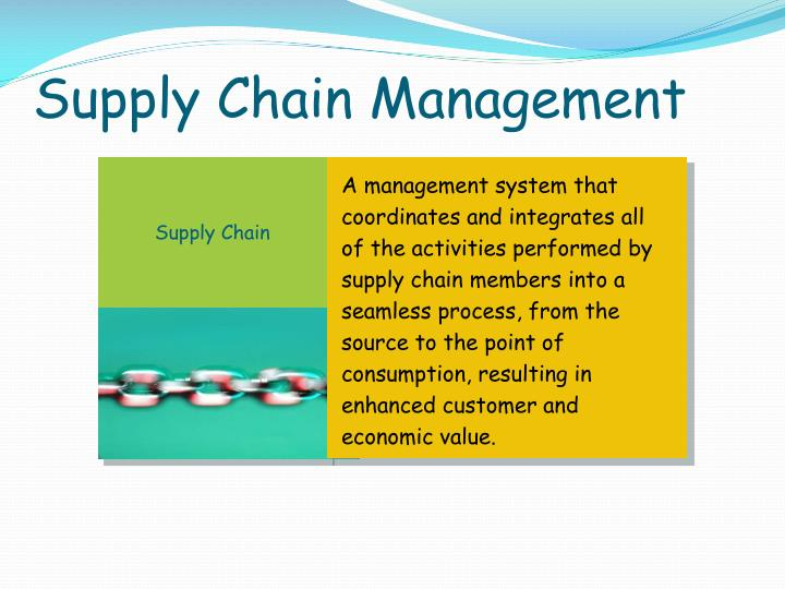A management system that coordinates and integrates all of the activities performed by supply chain members into a seamless process, from the source to the point of consumption, resulting in enhanced customer and economic value.