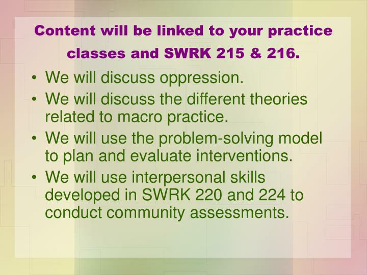 Content will be linked to your practice classes and swrk 215 216