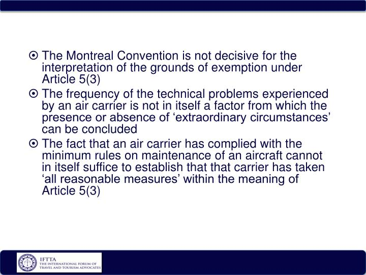 The Montreal Convention is not decisive for the interpretation of the grounds of exemption under Article 5(3)