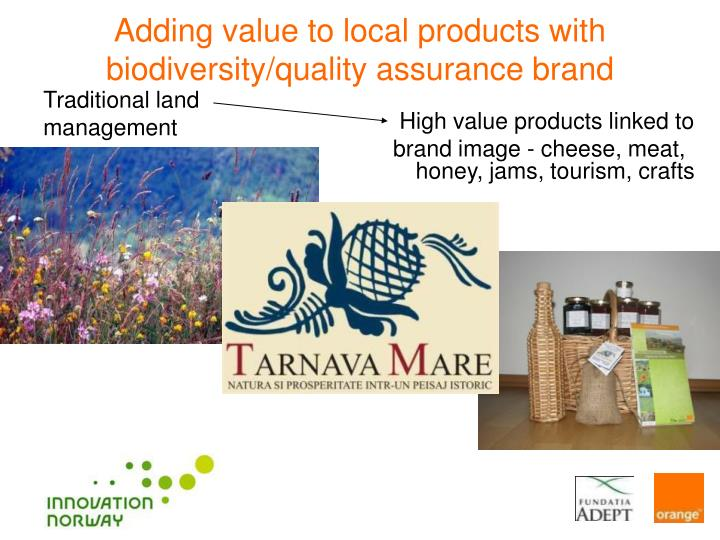Adding value to local products with biodiversity/quality assurance brand