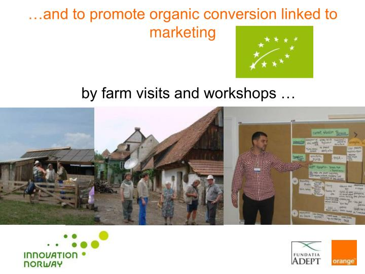 …and to promote organic conversion linked to marketing