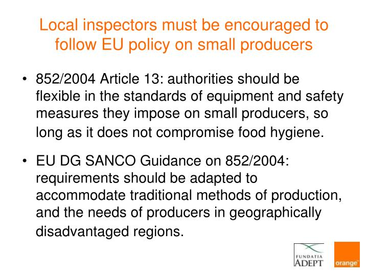Local inspectors must be encouraged to follow EU policy on small producers